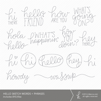 Hello Words & Phrases Sketch Files | k.becca
