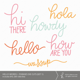 Hello Words & Phrases Die Cuts (Set 1) | k.becca #svg