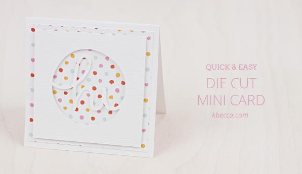 Quick & Easy Die Cut Mini Card + Free SVG Cut File   K.becca