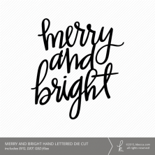 """Hand Lettered """"Merry and Bright"""" Digital Die Cut (Commercial License Available)"""
