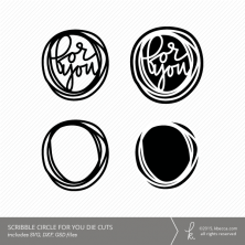 For You Scribble Circle Die Cuts (Commercial Licensing Available)