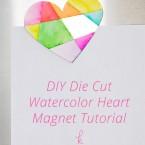 DIY Die Cut Watercolor Heart Magnet Tutorial (Video)