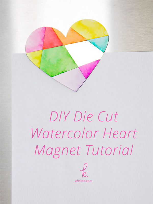 DIY Die Cut Watercolor Heart Magnet Tutorial (Video)
