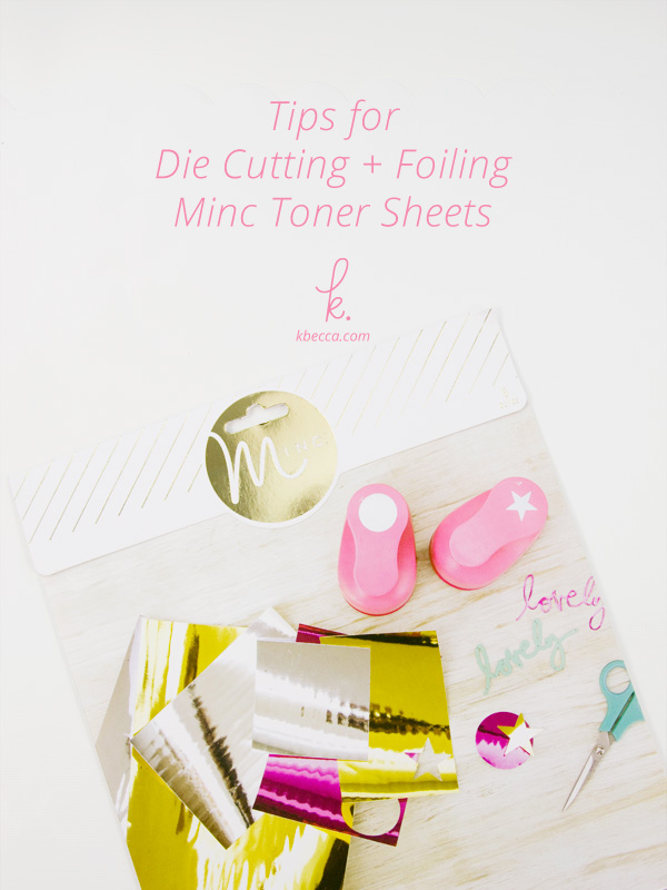 Tips for Die Cutting & Foiling Minc Toner Sheets