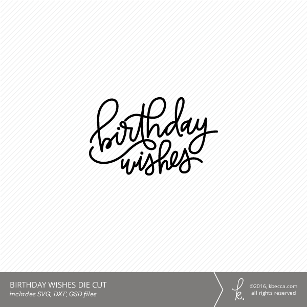 Hand Lettered Birthday Wishes Die Cut File (SVG Included)