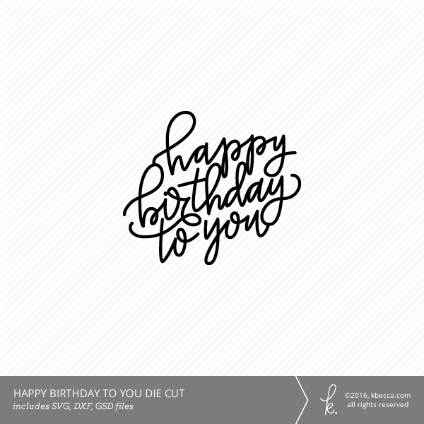Hand Lettered Happy Birthday to You Die Cut Files (SVG Included)