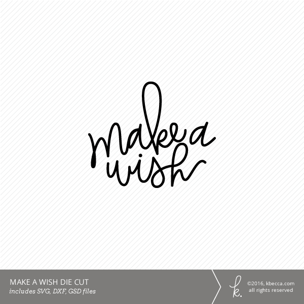 Hand Lettered Make a Wish Die Cut File (SVG Included)