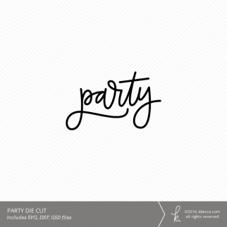 Hand Lettered Party Die Cut (SVG File Included)