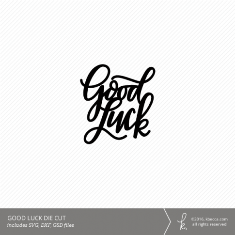 Good Luck Hand Lettered Digital Cut File (Commercial License Available)