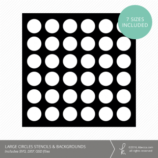 Large Circles Stencil & Background Die Cut Files (SVG included)