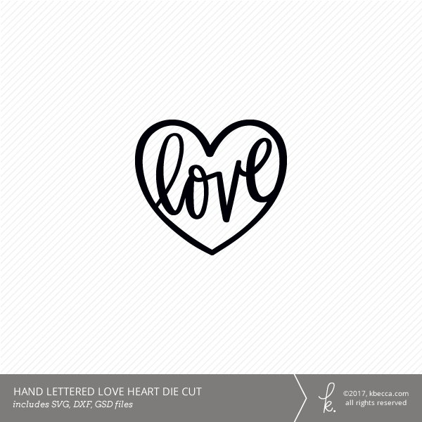 Download Love Heart Die Cut (SVG File Included)