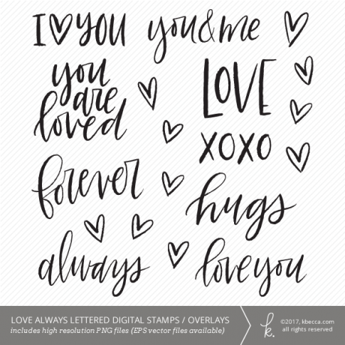 Love Always Hand Lettered Digital Stamps / Overlays from k.becca