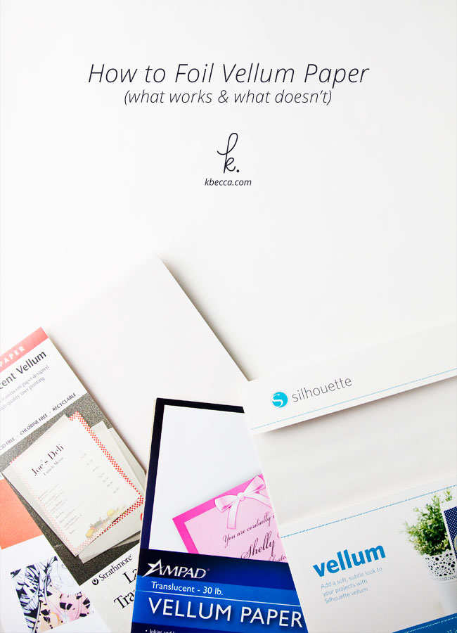 """Video : How to Foil """"Vellum"""" Paper (What Works & What Doesn't)"""