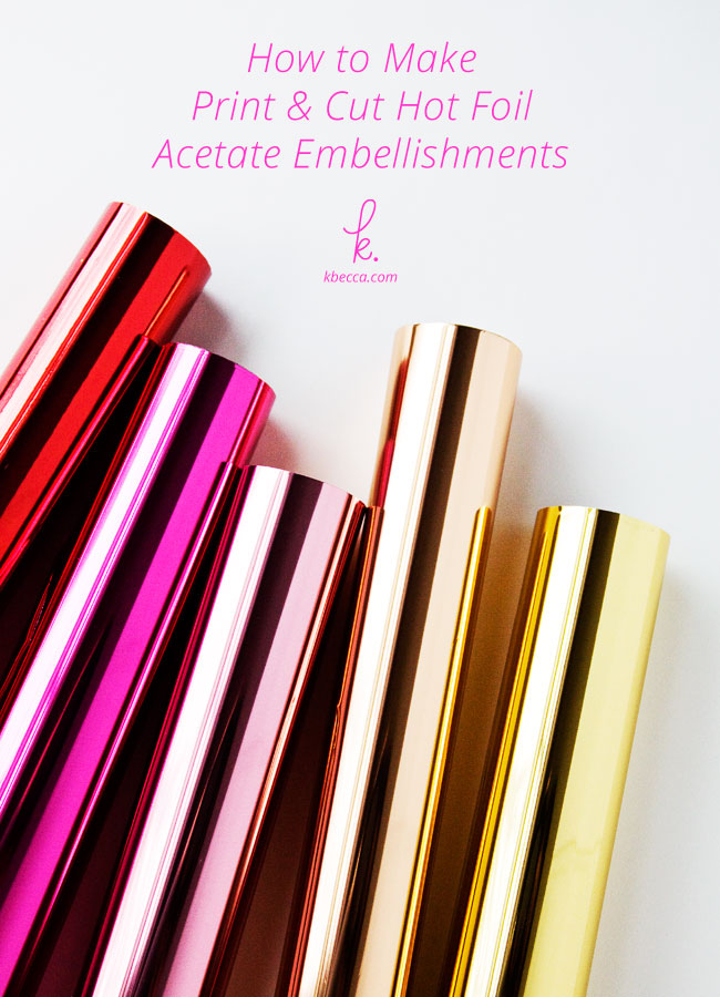 Video : How to Make Print & Cut Hot Foil Acetate Embellishments