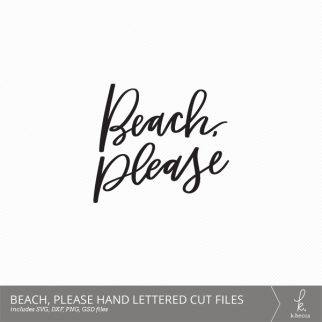 Beach, Please Hand Lettered Cut Files from k.becca
