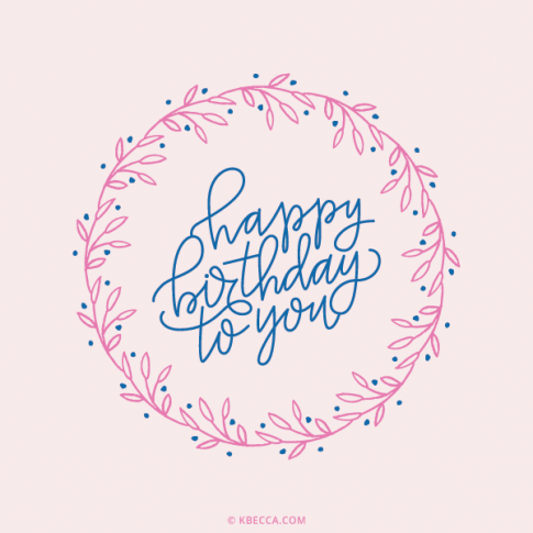Hand Lettered Happy Birthday Botanical Wreath Clip Art (Vector Included) | kbecca.com