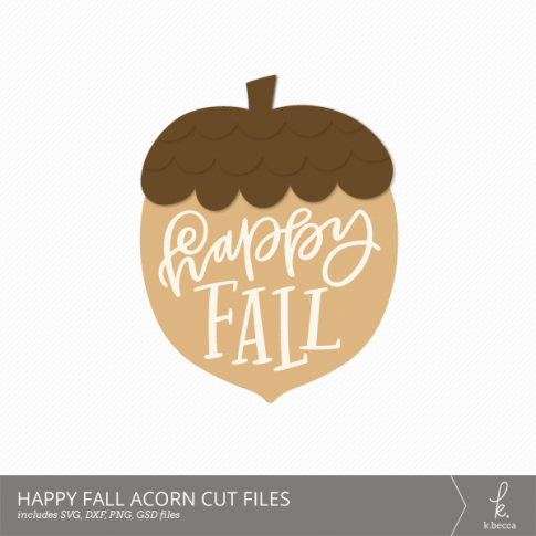 Happy Fall Acorn Digital Cut Files (Commercial Licensing Available)