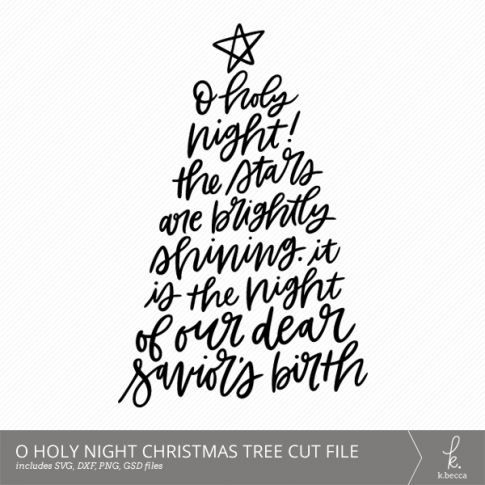 Hand Lettered O Holy Night Christmas Tree Lyric Cut Files from k.becca (Commercial Licensing Available) #cutfile