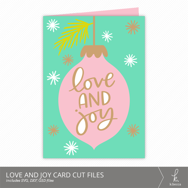 Love and Joy Ornament Christmas Card Cut Files from k.becca (Commercial Licensing Available)