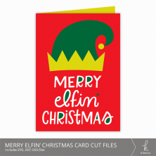 Merry Elfin' Christmas Card Cut Files from k.becca (Commercial Licensing Available)