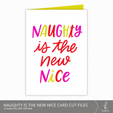 Naughty is the New Nice Christmas Card Cut Files from k.becca (Commercial Licensing Available)
