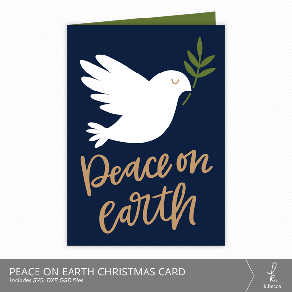 Peace on Earth Dove Christmas Card Cut Files from k.becca (Commercial Licensing Available)