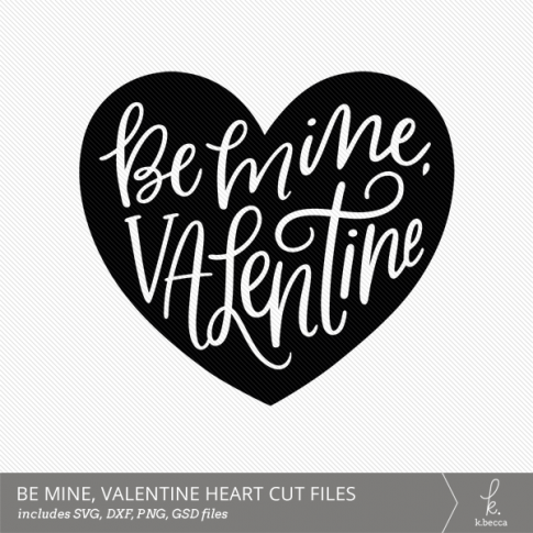 Be Mine, Valentine Hand Lettered Heart Digital Cut File from k.becca (Commercial Licensing Available)