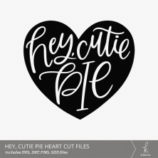 Hey, Cutie Pie Hand Lettered Heart Digital Cut File from k.becca (Commercial Licensing Available)