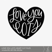 Love You Lots Hand Lettered Heart Digital Cut File from k.becca (Commercial Licensing Available)