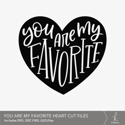 You Are My Favorite Hand Lettered Heart Digital Cut File from k.becca (Commercial Licensing Available)