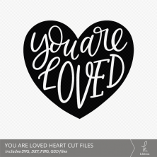 You Are Loved Hand Lettered Heart Digital Cut File from k.becca (Commercial Licensing Available)