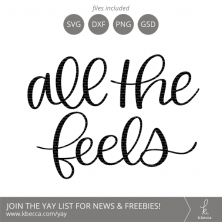 All the Feels SVG Lettering Cut Files by k.becca