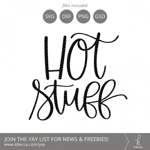 Hot Stuff SVG Cut Files Lettering by k.becca (Commercial Licensing Available)