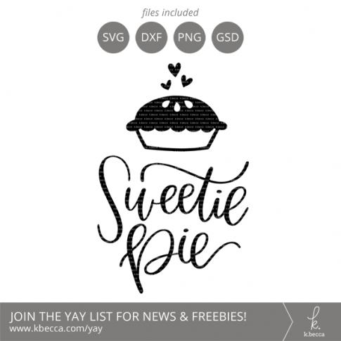 Sweetie Pie SVG Cut Files Lettering by k.becca