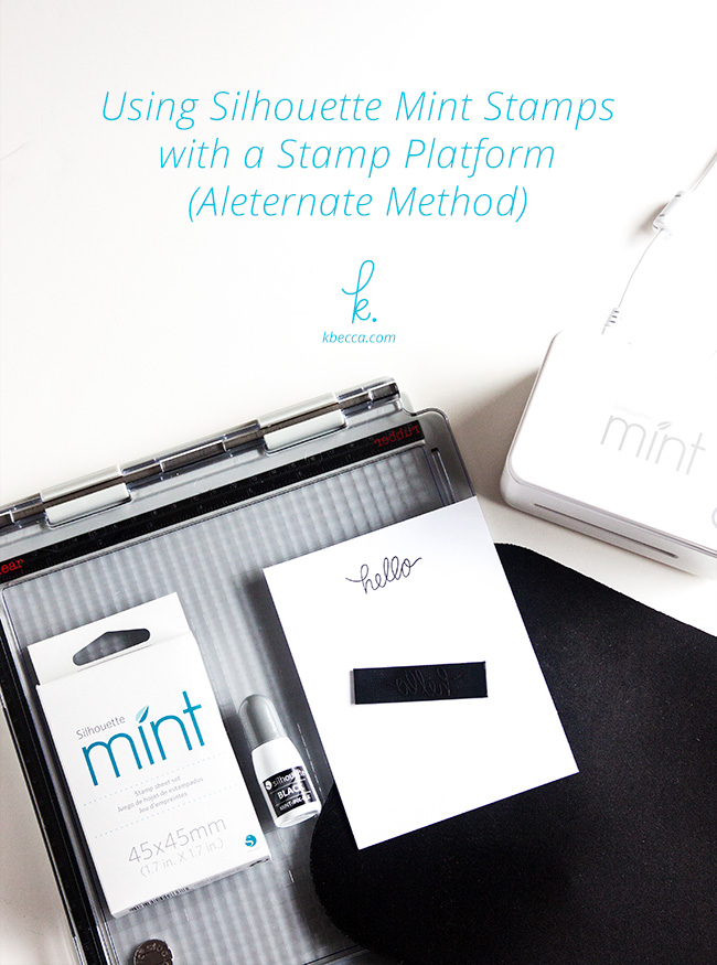 How to Use Silhouette Mint Stamps with a Stamp Platform (Alternate Method – Video)
