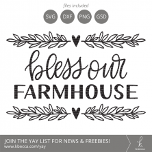 Bless Our Farmhouse SVG #svgfiles #cutfiles #cricut #silhouettecameo