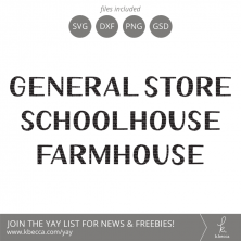 General Store, Schoolhouse & Farmhouse Hand Drawn Type SVG #svgfiles #cutfiles #cricut #silhouettecameo