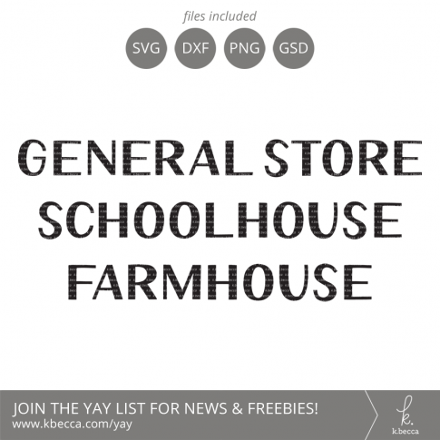 General Store, Schoolhouse & Farmhouse Hand Drawn Type SVG #svgfiles #cutfiles #cricut #silhouettecameo