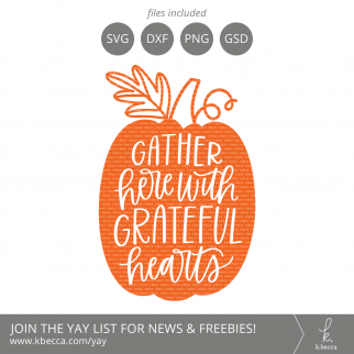 Gather Here with Grateful Hearts Pumpkin SVG Cut Files (Commercial License Available) #svgfiles #silhouettecameo #cutfiles