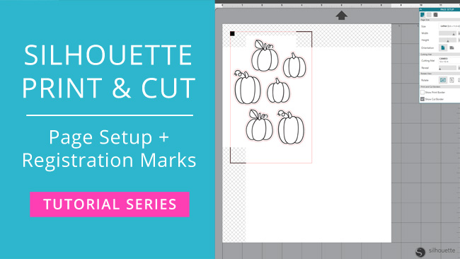 Silhouette Print & Cut Tutorial - Page Setup & Registration Marks (Video)