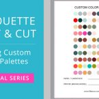 How to Make Custom Color Palettes for Print & Cut in Silhouette Studio (Video) #silhouettestudio #printandcut