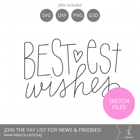 Bestest Wishes Phrase Sketch Files #silhouettecameo #cricut #foilquill