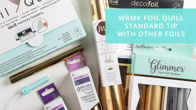 Foil Quill Standard Tip Test Results with Other Foil Brands – Minc, Deco Foil, Glimmer Foil, Gemini & More