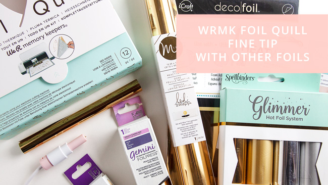 We R Memory Keepers Foil Quill Test Results with Other Foil Brands - Minc, Deco Foil, Glimmer Foil, Gemini Papercraft & Multi-Surface & More #foilquill #silhouettecameo